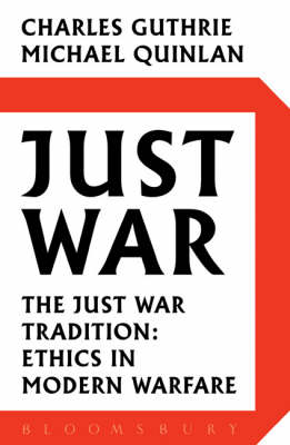 Just War: The Just War Tradition: Ethics in Modern Warfare (Paperback)