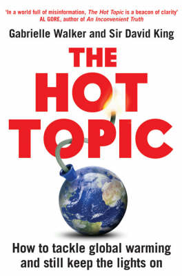 The Hot Topic: How to Tackle Global Warming and Still Keep the Lights on (Paperback)