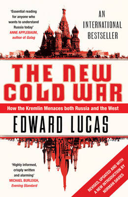The New Cold War: How the Kremlin Menaces Both Russia and the West (Paperback)