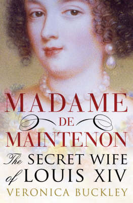 Madame de Maintenon: The Secret Wife of King Louis XIV (Paperback)