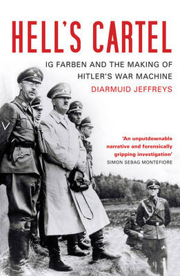 Hell's Cartel: IG Farben and the Making of Hitler's War Machine (Paperback)