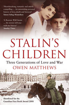 Stalin's Children: Three Generations of Love and War (Paperback)