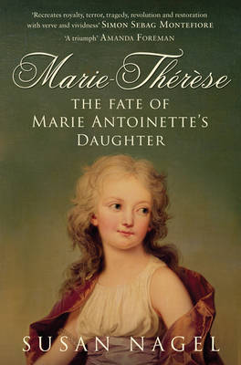 Marie-Therese: The Fate of Marie Antoinette's Daughter (Paperback)