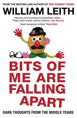 Bits of Me are Falling Apart: Dark Thoughts from the Middle Years (Paperback)