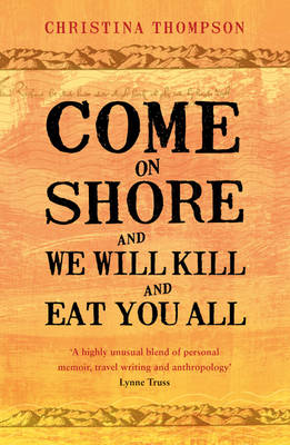 Come on Shore and We Will Kill and Eat You All (Paperback)
