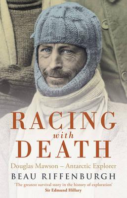 Racing with Death: Douglas Mawson - Antarctic Explorer (Paperback)