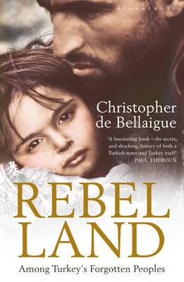 Rebel Land: Among Turkey's Forgotten Peoples (Paperback)