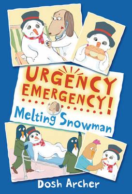 Melting Snowman - Urgency Emergency! (Paperback)
