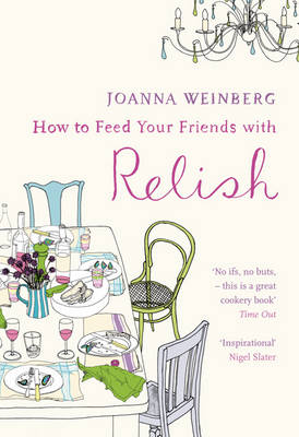 How to Feed Your Friends with Relish (Paperback)