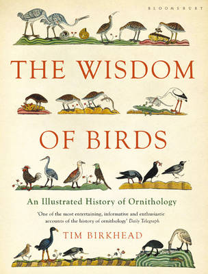 The Wisdom of Birds: An Illustrated History of Ornithology (Paperback)
