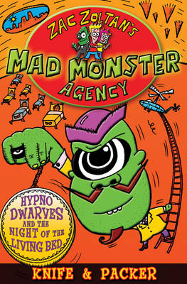 Hypno-Dwarves and the Night of the Living Bed - Zac Zoltan's Mad Monster Agency (Paperback)