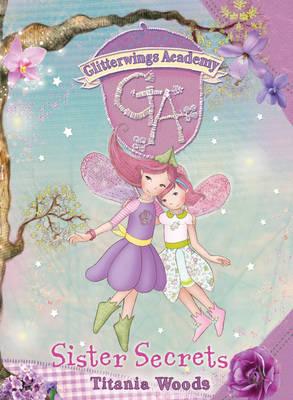 Sister Secrets - Glitterwings Academy No. 9 (Hardback)