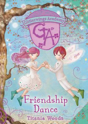 Friendship Dance - Glitterwings Academy No. 11 (Hardback)