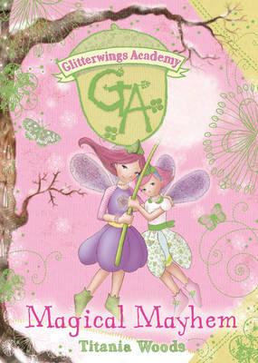 Magical Mayhem - Glitterwings Academy No. 12 (Hardback)