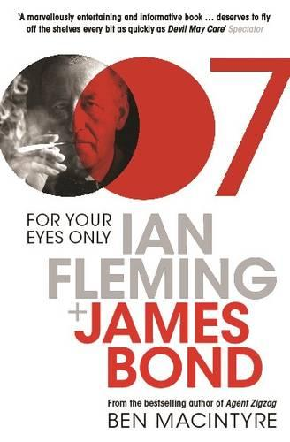 For Your Eyes Only: Ian Fleming and James Bond (Paperback)