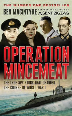 Operation Mincemeat: The True Spy Story That Changed the Course of World War II (Hardback)