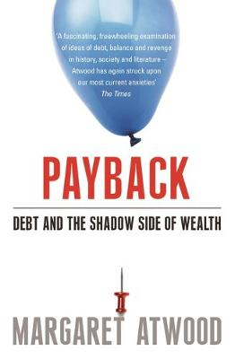 Payback: Debt and the Shadow Side of Wealth (Paperback)