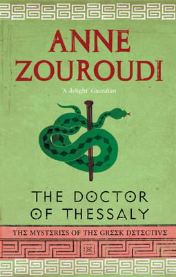 The Doctor of Thessaly - The Mysteries of the Greek Detective (Paperback)