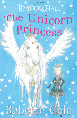 The Unicorn Princess - Fetlocks Hall No. 1 (Paperback)