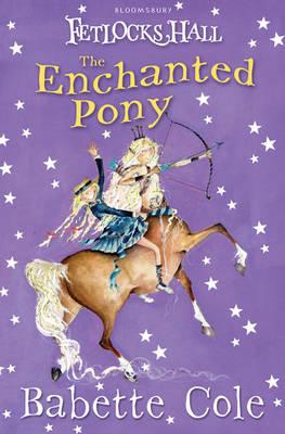 Fetlocks Hall 4: The Enchanted Pony (Paperback)