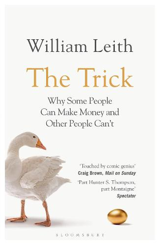 The Trick: Why Some People Can Make Money and Other People Can't (Paperback)