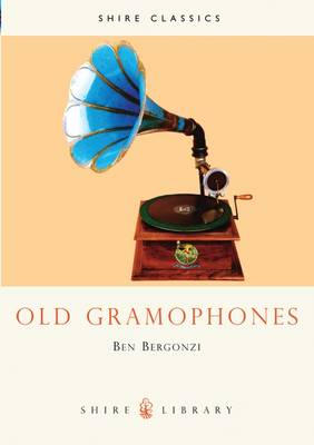 Old Gramophones and Other Talking Machines - Shire Library No. 260 (Paperback)