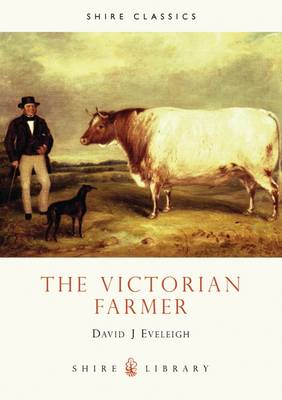 The Victorian Farmer - Shire Library No. 262 (Paperback)
