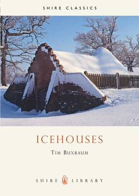 Icehouses - Shire Library No. 278 (Paperback)