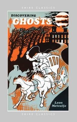 Discovering Ghosts - Shire Discovering No. 147 (Paperback)