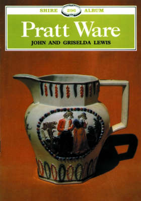 Pratt Ware: An Introduction - Shire Album S. No. 296 (Paperback)