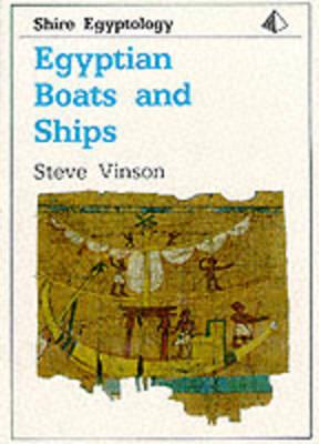 Egyptian Boats and Ships - Shire Egyptology No. 2 (Paperback)