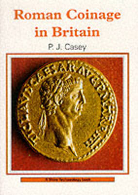 Roman Coinage in Britain - Shire Archaeology No. 12 (Paperback)