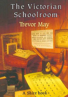 The Victorian Schoolroom - Shire Album S. No. 302 (Paperback)