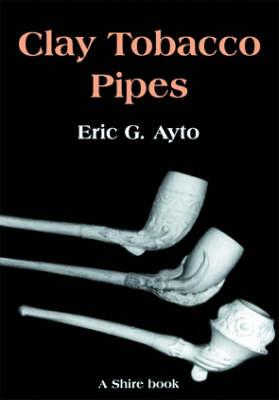 Clay Tobacco Pipes - Shire Album S. No. 3 (Paperback)