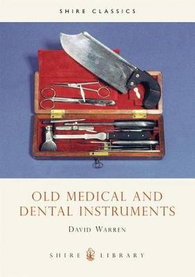 Old Medical and Dental Instruments - Shire Album S. No.308 (Paperback)