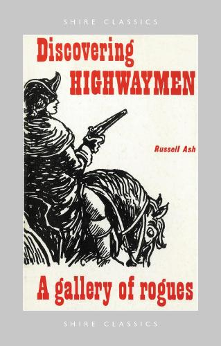 Discovering Highwaymen - Shire Discovering 94 (Paperback)