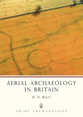 Aerial Archaeology in Britain - Shire Archaeology No. 22 (Paperback)