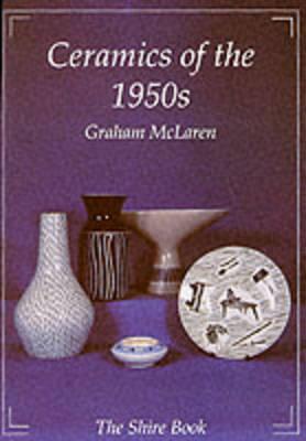 Ceramics of the 1950s - Shire Album S. 363 (Paperback)