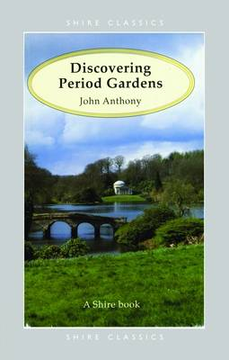 Discovering Period Gardens - Shire Discovering No. 129 (Paperback)