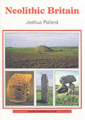 Neolithic Britain - Shire Archaeology No. 75 (Paperback)