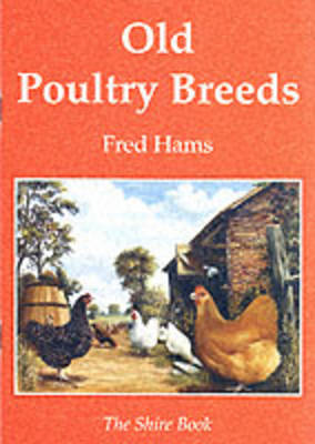 Old Poultry Breeds - Shire colour book (Paperback)