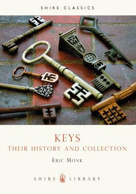 Keys: Their History and Collection - Shire Library No. 560 (Paperback)