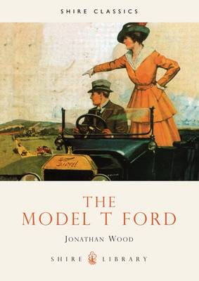 The Model T Ford - Shire Library No. 348 (Paperback)