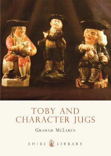 Toby and Character Jugs - Shire Library 310 (Paperback)