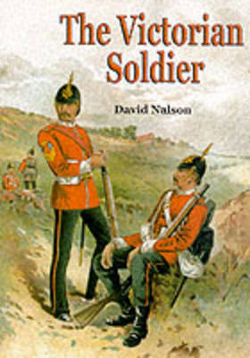 The Victorian Soldier - Shire Album S. No. 352 (Paperback)