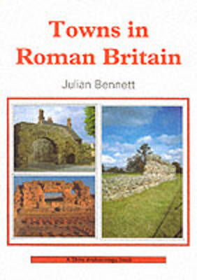 Towns in Roman Britain - Shire archaeology series 13 (Paperback)