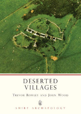 Deserted Villages - Shire Archaeology 23 (Paperback)