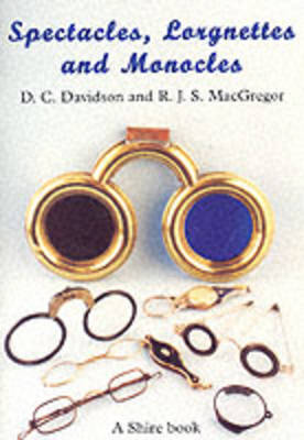 Spectacles, Monocles and Lorgnettes - Shire Album S. No. 227 (Paperback)