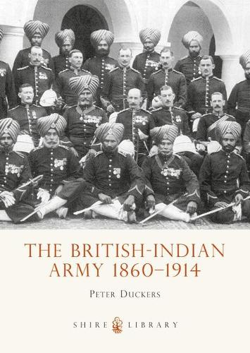 The British-Indian Army, 1860-1914 - Shire Album S. 4 (Paperback)