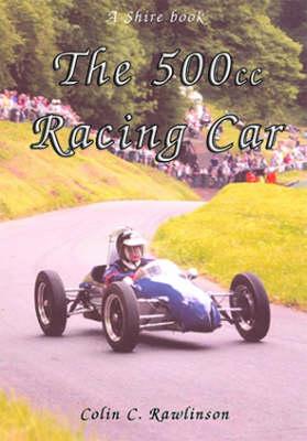 The 500cc Racing Car - Shire Album S. No. 417 (Paperback)